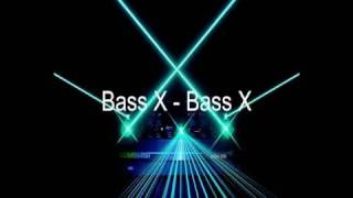Bass X - Bass X
