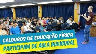 CALOUROS DE EDUCAÇÃO FÍSICA PARTICIPAM DE AULA INAUGURAL