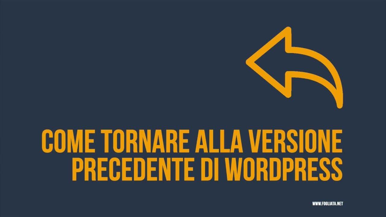 Come effettuare il downgrade di WordPress e tornare alla versione precedente