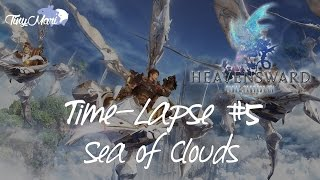 FFXIV Heavensward: Time-Lapse #5 - Sea of Clouds [60fps 1080p]