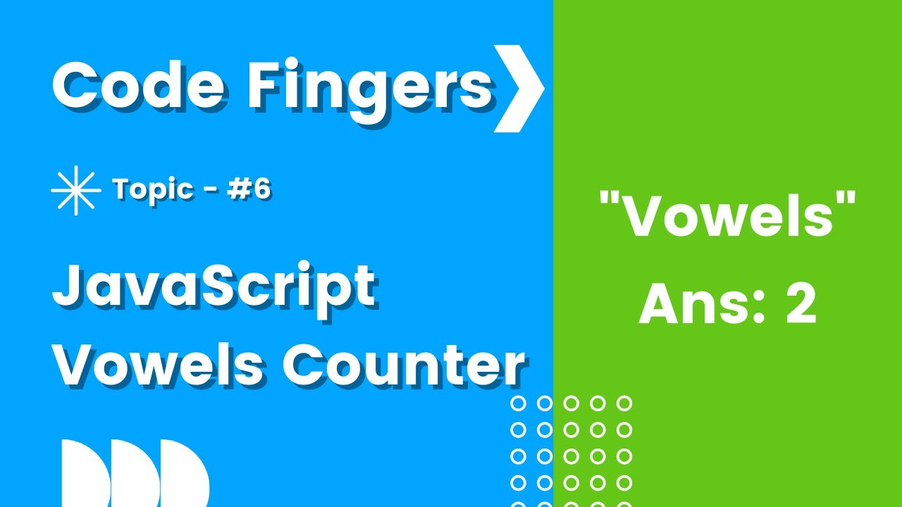 How to make a vowel counter in JavaScript (Basic + Advanced)