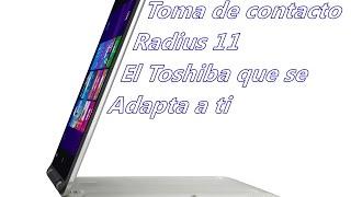 Toma de contacto con la Toshiba Radius 11