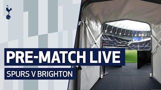 PRE-MATCH LIVE | SPURS V BRIGHTON