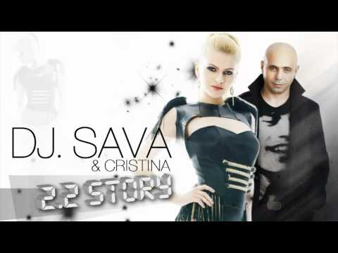 DJ Sava feat Cristina 2 2 Story Radio Version