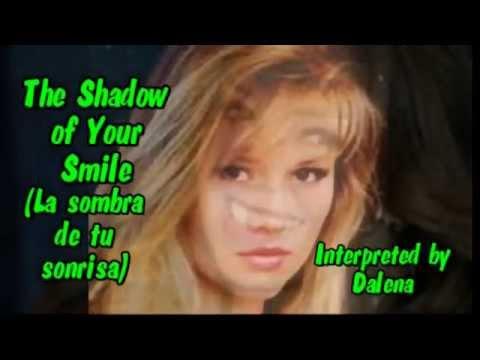 The Shadow of Your Smile (La Sombra de Tu Sonrisa) - Dalena (Subt. en español & English)