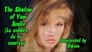 The Shadow of Your Smile (La Sombra de Tu Sonrisa) - Dalena (Subt. en español & English)