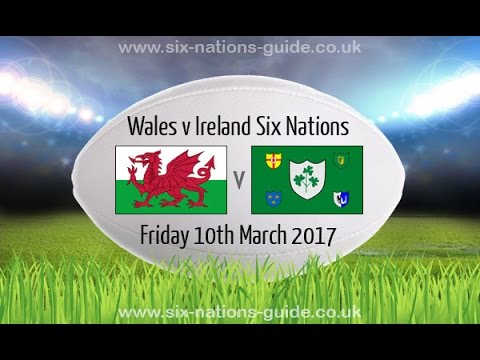 IRELAND VS WALES - Rugby 6 Nations 2017