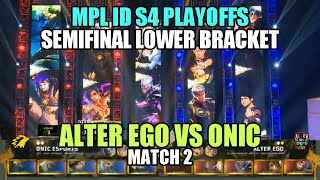 ALTER EGO vs ONIC • Match 2 Semifinal Lower Bracket | MPL ID S4 Playoffs