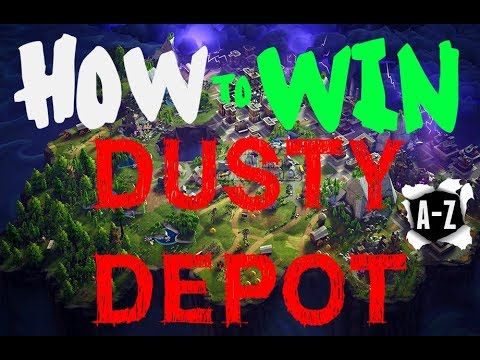 FORTNITE A-Z GUIDE ON HOW TO WIN FROM DUSTY DEPOT