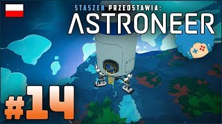 ASTRONEER PL #14 | Corle na horyzoncie!? :o