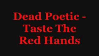 Dead Poetic - Taste The Red Hands