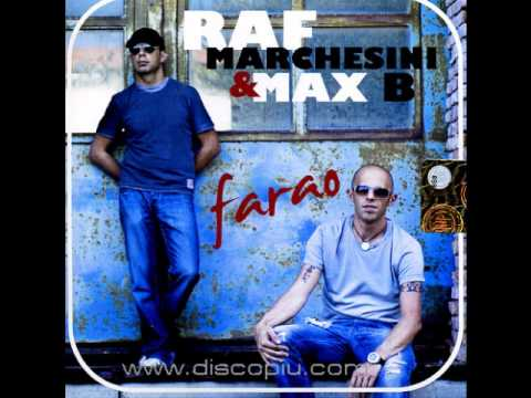 Farao 2009 - Raf Marchesini & Max B