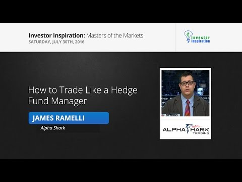 How to Trade Like a Hedge Fund Manager | James Ramelli