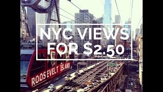 The Cheapest View of New York City (Roosevelt Island Tram )[NYC]