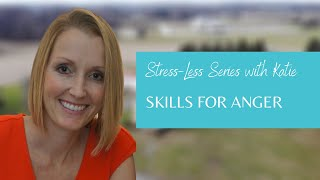 Stress-Less With Dr. Katie: Skills for Anger