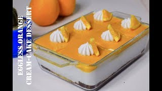 Eggless Orange Cream-cake Dessert|| Orange Dessert || Easy Orange Dessert