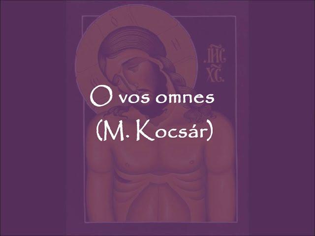 O vos omnes, Miklós Kocsár. VokalArs. Dir.: Nuria Fernández Herranz