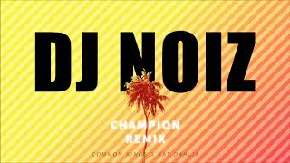 Download lagu DJ NOIZ - CHAMPION x HURTIN ME