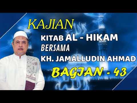 PART 43 # Kajian Al Hikam Bersama KH Jamaluddin Ahmad (Zuhud, Maqom Fana dan Maqom Baqo' 2⁄2)