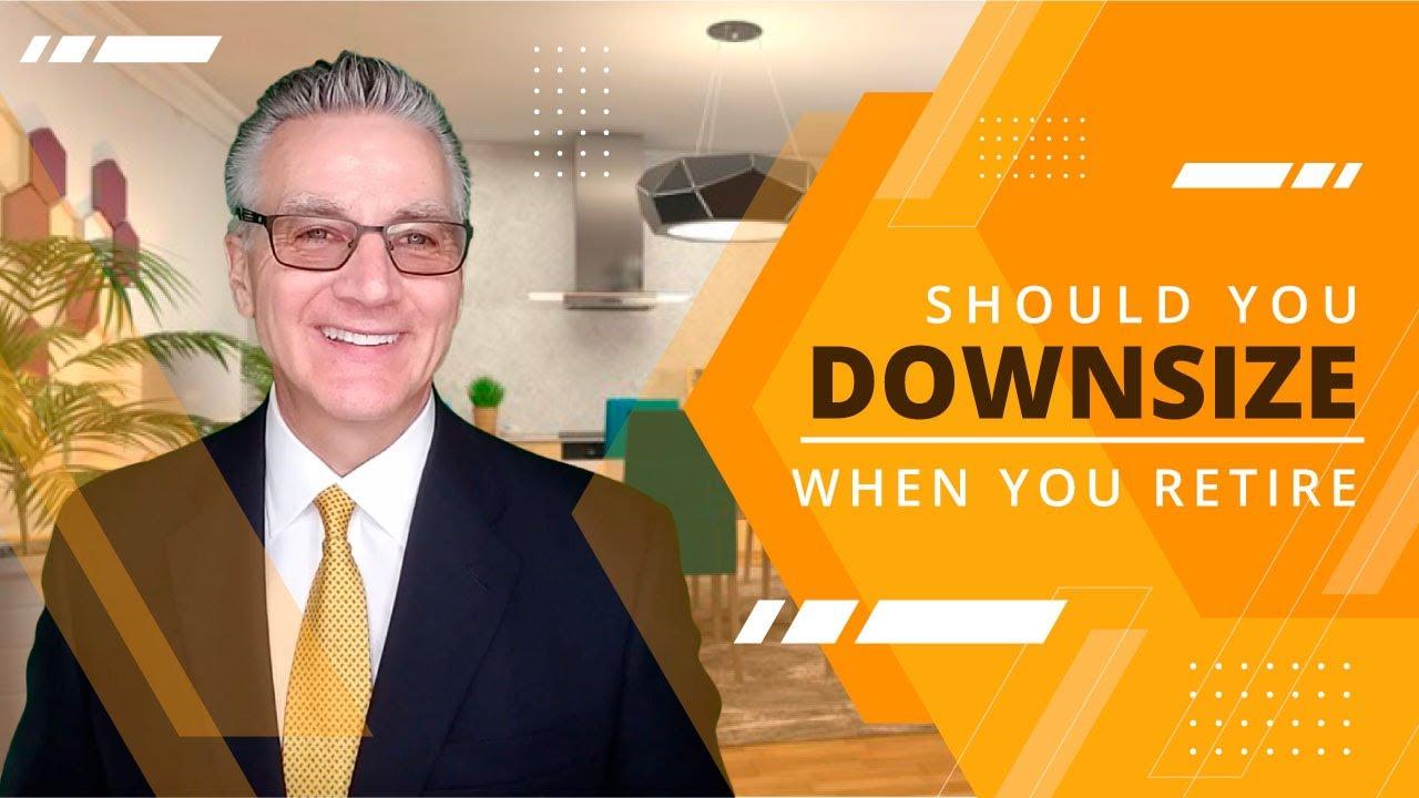 Should you downsize when you retire