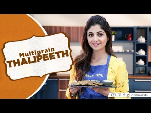 Multigrain Thalipeeth | Shilpa Shetty Kundra | Healthy Recipes | The Art of Loving Food