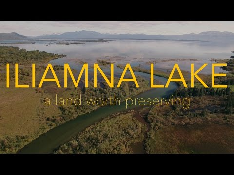 Iliamna Lake - A Land Worth Preserving