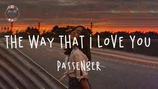 Passenger - The Way That I Love You (Lyric Video)