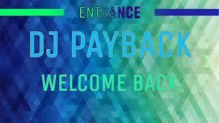 DJ Payback - Welcome Back (Official Audio)