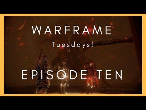 Warframe Tuesdays! | Episode #10