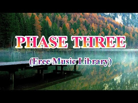 Phase Three- ( Free Music Collection)