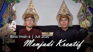 Menjadi Kreatif   Bina Iman 6 - Juli 2020