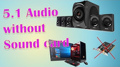 HOW TO SETUP 5 1 CHANNEL SPEAKER SYSTEM WITH YOUR PC WITHOUT ANY SOUND CARD | ENGLISH