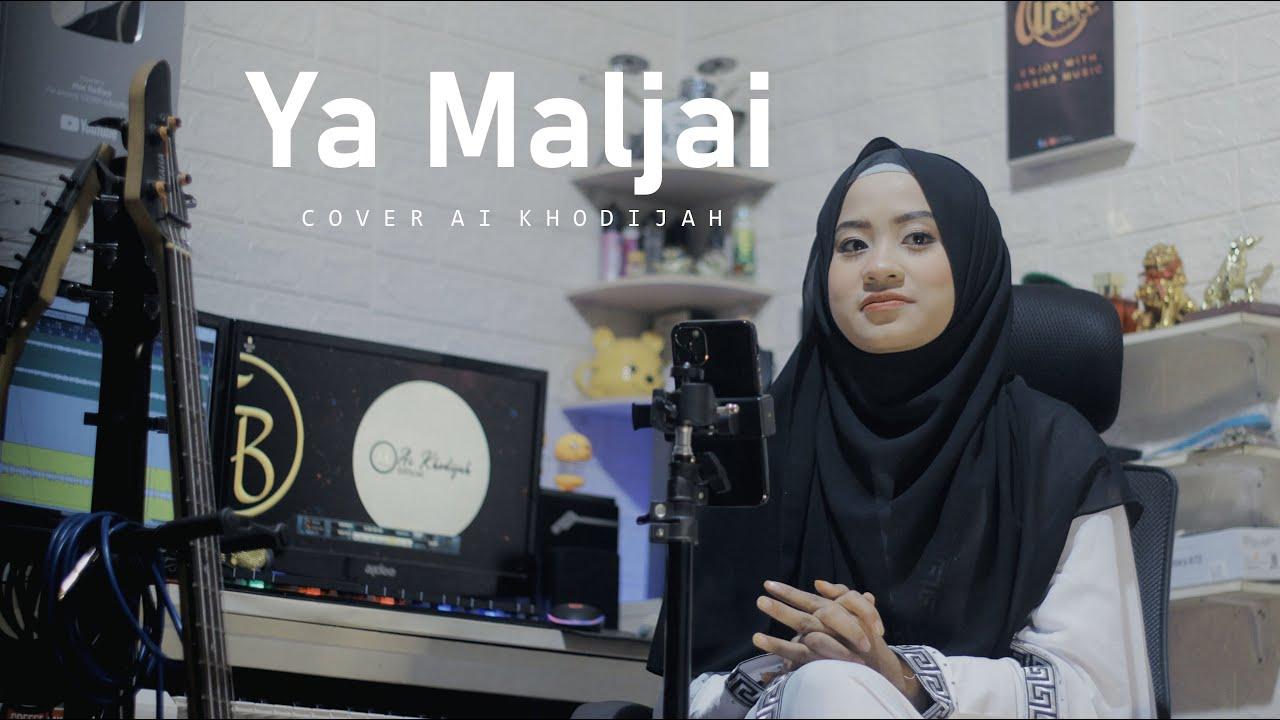 Ya Maljai | Cover Ai Khodijah