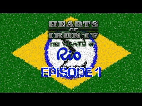 Hearts of Iron 4 - Fascist Brazil - 1 - The Wrath of Rio