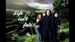 A Severus Snape Tribute   Life isn't fair