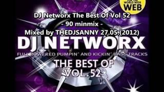 DJ Networx The Best Of Vol 52 - 90 Minmix - Mixed by DJSANNY 27.05.(2012)