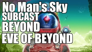No Man's Sky BEYOND 2.0 last party before BEYOND