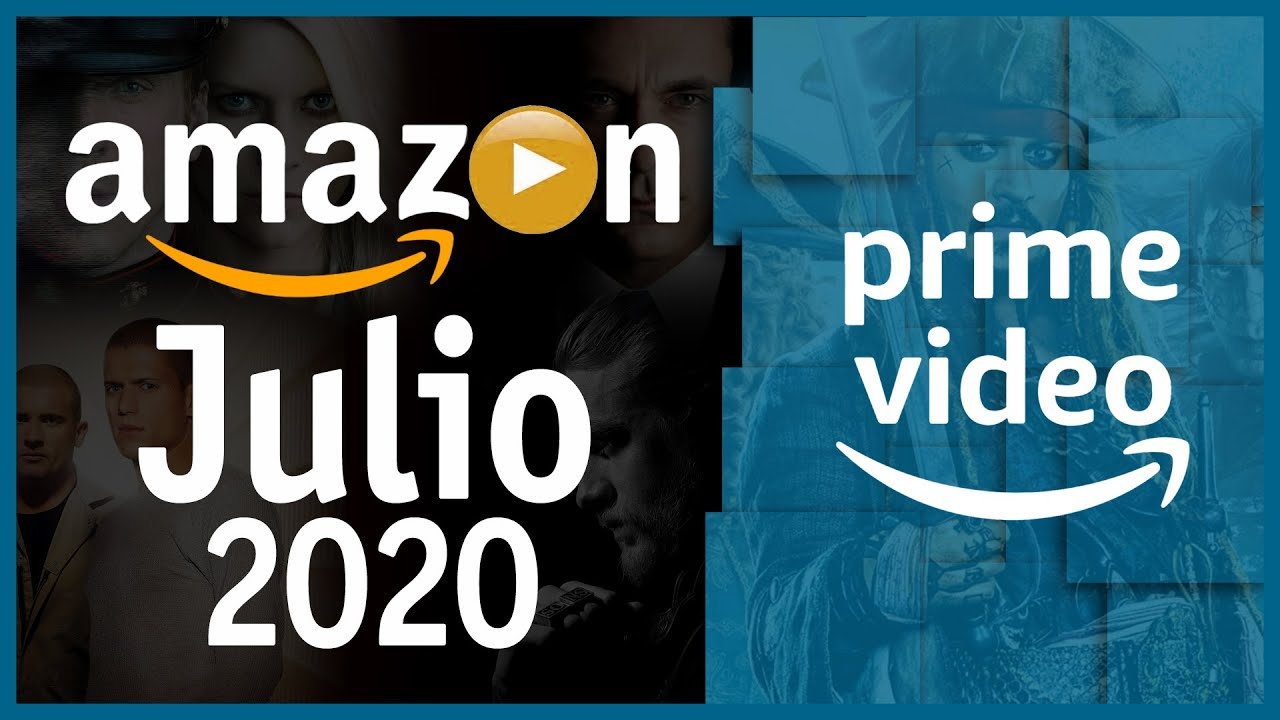 Estrenos Amazon Prime Video Julio 2020 | Top Cinema