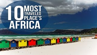 Top 10: Best Attractions and Destinations in Africa