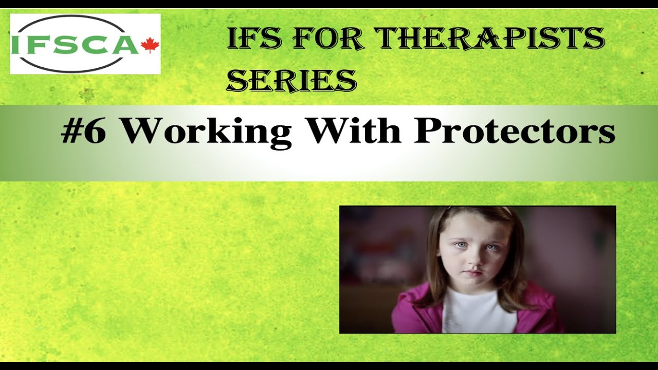 Download IFS for Therapists #6   Working with Protectors