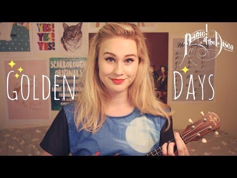 Golden Days - Panic! at the Disco | Ukulele Cover
