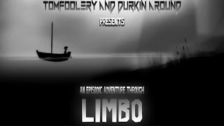 Limbo: The Descent Into Limbo! - Episode 1 - Tomfoolery & Durkin