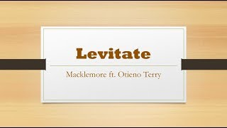 Levitate- Macklemore ft. Otieno Terry Lyrics