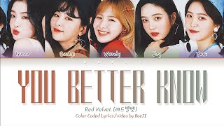 Red Velvet 레드벨벳 'You Better Know' | Color Coded Lyrics Han|R…