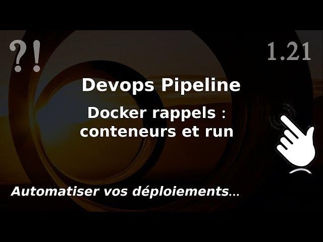 Pipeline Devops - 1.21. DOCKER : lancer un conteneur   tutos fr