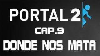 Portal 2 - Capitulo 9: Donde nos mata (Final + Boss + Creditos)