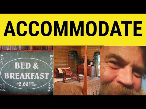 🔵 Accommodation Accommodate Accommodating - Accommodate Meaning - Accommodation Examples