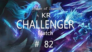 Korea Challenger Match #82/LOL…