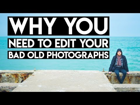 Why You Need To Edit Your Bad Old Photographs