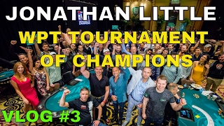 """All the tables are tough in a Tournament of Champions"" - Jonathan Little Vlog - #EP3"
